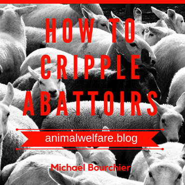 How to cripple abattoirs